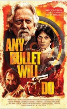Any Bullet Will Do 2018 izle