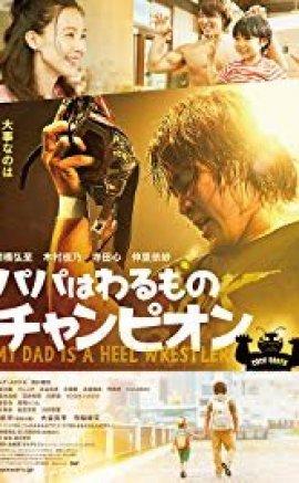 My Dad is a Heel Wrestler izle